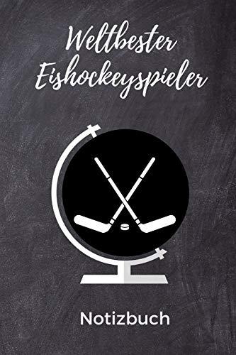 WELTBESTER EISHOCKEYSPIELER NOTIZBUCH: A5 Notizbuch TAGEBUCH Geschenk für Eishockeybuch | Eishockey Fans | Training | Geschenkidee | Wintersport | Schönes Buch | Journal | Kalender | Terminplaner