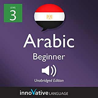 Learn Arabic - Level 3: Beginner Arabic: Volume 1: Lessons 1-25 audiobook cover art