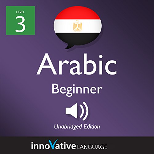 Learn Arabic - Level 3: Beginner Arabic: Volume 1: Lessons 1-25                   By:                                                                                                                                 Innovative Language Learning LLC                               Narrated by:                                                                                                                                 ArabicPod101.com                      Length: 4 hrs     Not rated yet     Overall 0.0