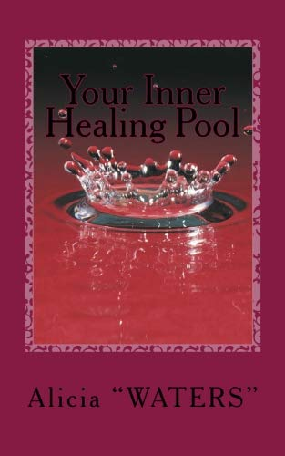 Your Inner Healing Pool: An Inspirational Healing Journal Planner For Creating Wellness From Within For Leaders