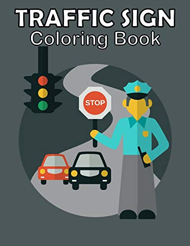 Traffic Sign Coloring Book: Traffic Sign, Icon, Symbol coloring and activity books for kids ages 4-8