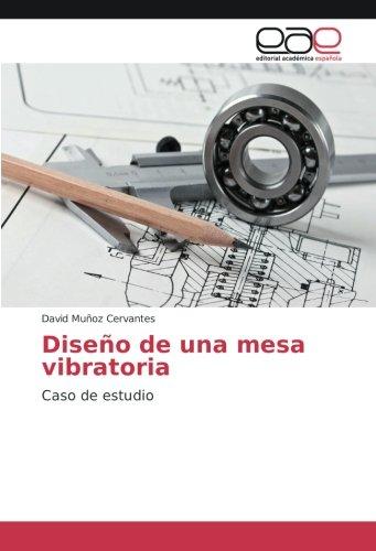 Diseño de una mesa vibratoria: Caso de estudio