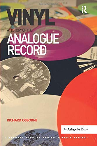 Vinyl: A History of the Analogue Record (Ashgate Popular and Folk Music)