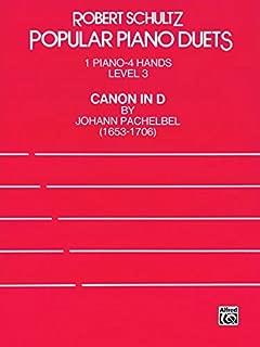 Robert Schultz Popular Piano Duets (Canon in D, 1 Piano - 4 Hands)