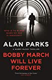 Bobby March Will Live Forever (A Harry McCoy Thriller (3))