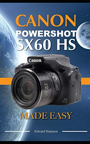 Canon Powershot SX60 HS: Made Easy