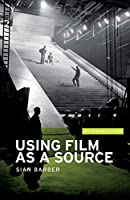 Using Film As a Source (Ihr Research Guides)
