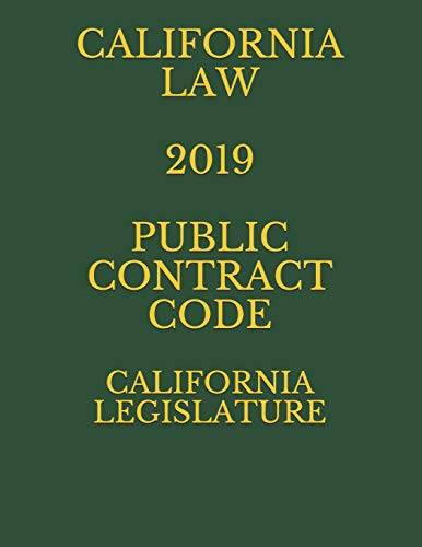 Compare Textbook Prices for CALIFORNIA LAW  2019 PUBLIC CONTRACT CODE  ISBN 9781075146541 by LEGISLATURE, CALIFORNIA,Krechet, Larisa