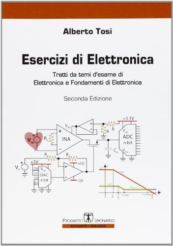 Esercizi di elettronica. Tratti da temi d'esame di elettronica e fondamenti di elettronica