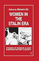 Women in the Stalin Era (Studies in Russian and East European History and Society)