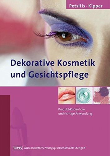 Dekorative Kosmetik und Gesichtspflege. Produkt-Know-how und richtige Anwendung