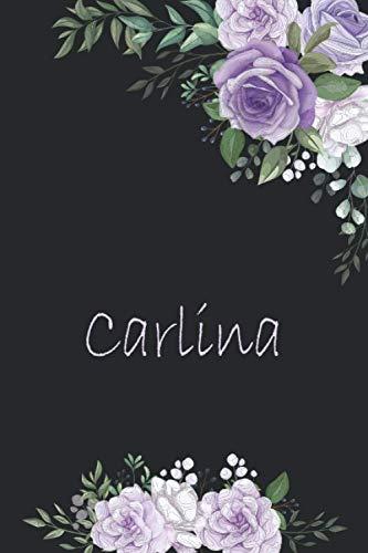 Carlina: Taccuino Nome personalizzato Carlina,Regalo di San Valentino o compleanno o Natale o Ringraziamento per mamma, sorella, amanti , figlia, 112 pagine a righe, formato 15.24 x 22.86 cm