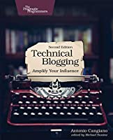 Technical Blogging: Amplify Your Influence