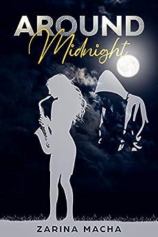 Around Midnight by [Zarina Macha]
