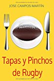 Tapas y Pinchos de Rugby: Cocina.Repostería.Recetas.Rugby España. All blacks rugby. Rugby escocia. Selección española rugby. Rugby camisetas. Rugby balón .Cocina rápida. Cocina día a día.