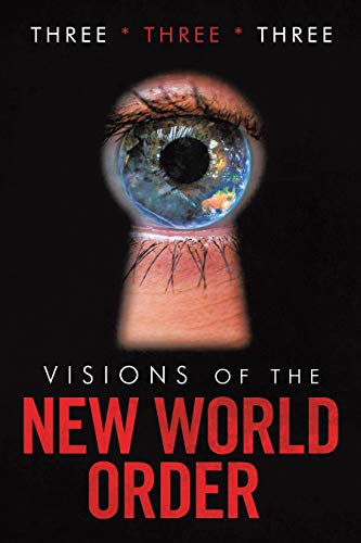 Visions of the New World Order by [Three * Three * Three]