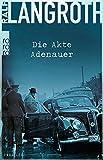 Die Akte Adenauer:... von Ralf Langroth