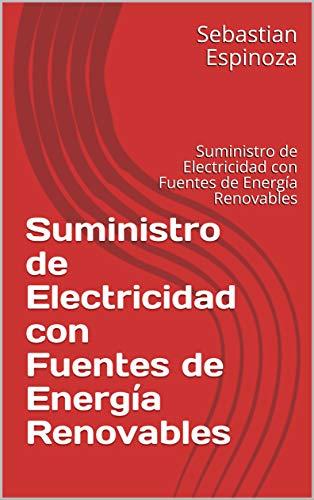 Suministro de Electricidad con Fuentes de Energía Renovables: Suministro de Electricidad con Fuentes de Energía Renovables (RER nº 1)