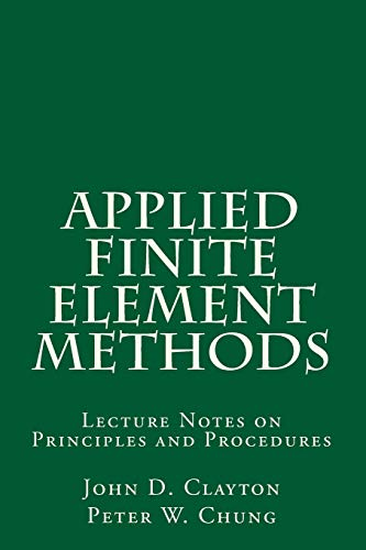 Applied Finite Element Methods: Lecture Notes on Principles and Procedures