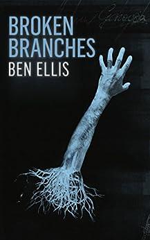 Broken Branches by [Ben Ellis]