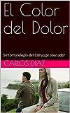 El Color del Dolor: Sintomatología del Cónyuge abusador