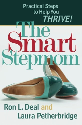 The Smart Stepmom: Practical Steps to