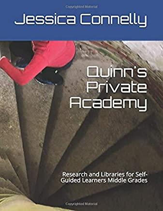 Quinns Private Academy: Research and Libraries for Self-Guided Learners Middle Grades