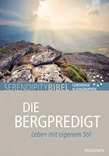 Die Bergpredigt: Leben mit eigenem Stil
