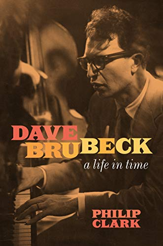 Dave Brubeck: A Life in Time (English Edition)