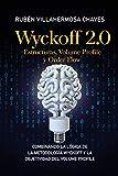 Wyckoff 2.0: Estructuras, Volume Profile y Order Flow (Curso de Trading e Inversión: Análisis Técnico avanzado)