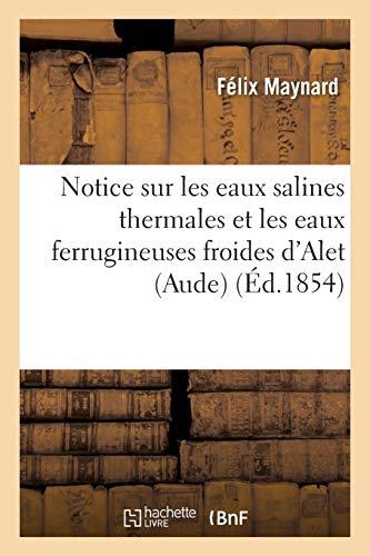 Notice sur les eaux salines thermales et les eaux ferrugineuses froides dAlet, près Limoux Aude