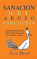 Sanación del Abuso Narcisista: Recuperarse del abuso después de una relación tóxica con un Narcisista. Un Viaje a través de 7 etapas para descubrir la ... Emocional y Psicológico