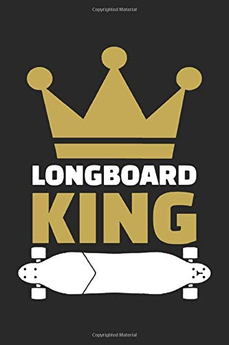 Longboard King: Journal Notebook Blank To Write In | Blanko Longboarding Book for Men Women Kids Boys Girls Adults | Blank Longboard Composition Book | Writing 6 x 9 in | 120 Pages Longboarder Gift