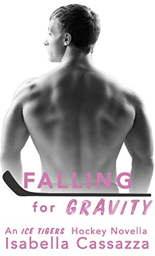 Falling for Gravity: A Friends to Lovers Sports Novella (An Ice Tigers Hockey Romance)