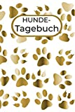 Hunde-Tagebuch: Tagebuch für Dich und Deinen Hund , A5, mit Zusatzseiten für Foto, Pfotenabdruck und Beschreibung des liebsten Vierbeiners, tolle Geschenkidee für alle Hundebesitzer dieser Rasse