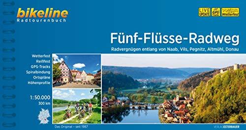 Fünf-Flüsse-Radweg: Radvergnügen entlang von Naab, Vils, Pegnitz, Altmühl, Donau - 300 km, 1:50.000, wetterfest/reißfest, GPS-Tracks Download, LiveUpdate (Bikeline Radtourenbücher)