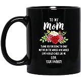 N\A Feliz día de Las Madres, mi mamá, Que amaría a un niño Loco como yo, Taza de café Negra de 11 oz