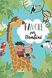 Favole Per Bambini: Raccolta di fiabe educative con illustrazioni. Favole divertenti con insegnamento...