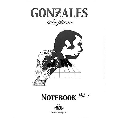 Gonzales: solo piano, Notebook vol.1 -- 9 Klavierstücke [Musiknoten]