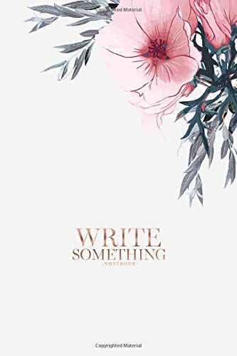 Notebook - Write something: Wildflowers and plants notebook, Daily Journal, Composition Book Journal, College Ruled Paper, 6 x 9 inches (100sheets)