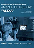 An unofficial guide for patients and carers to AMAZON ECHO SHOW...