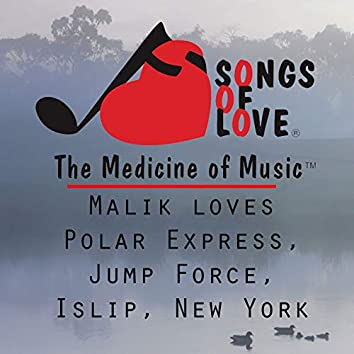 Malik Loves Polar Express, Jump Force, Islip, New York