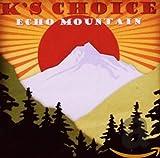 Songtexte von K's Choice - Echo Mountain