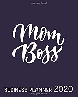 Mom Boss Business Planner 2020: Monthly-Weekly Planner & Organizer for Solopreneurs, Freelancers, Small- and Home Based Businesses to track sales, ... goals and more. 12-Month (Success Planners)