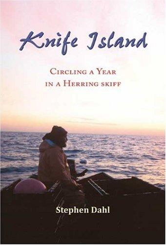 Knife Island: Circling a Year in a Herring Skiff