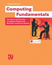 Computing Fundamentals: The Theory and Practice of Software Design with BlackBox Component Builder 2002 edition by Warford, J. Stanley (2002) Paperback