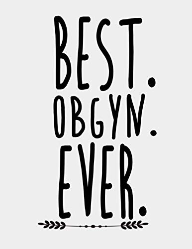 Best Obgyn Ever: Obgyn Notebook. 8.5 x 11 size 120 Lined Pages Obgyn Journal. Best obgyn gifts for women men doctors.