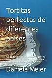 Tortitas perfectas de diferentes países: Rápido, barato y fácil para el desayuno perfecto - Las recetas más deliciosas e importantes. Para principiantes y avanzados y cualquier dieta