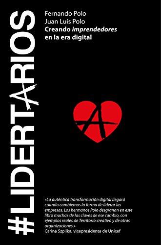 #Lidertarios: Creando imprendedores en la era digital (Sin colección)