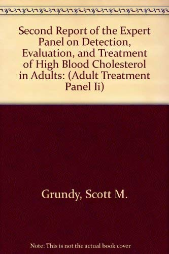 Second Report of the Expert Panel on Detection, Evaluation, and Treatment of High Blood Cholesterol in Adults: (Adult Treatment Panel Ii)